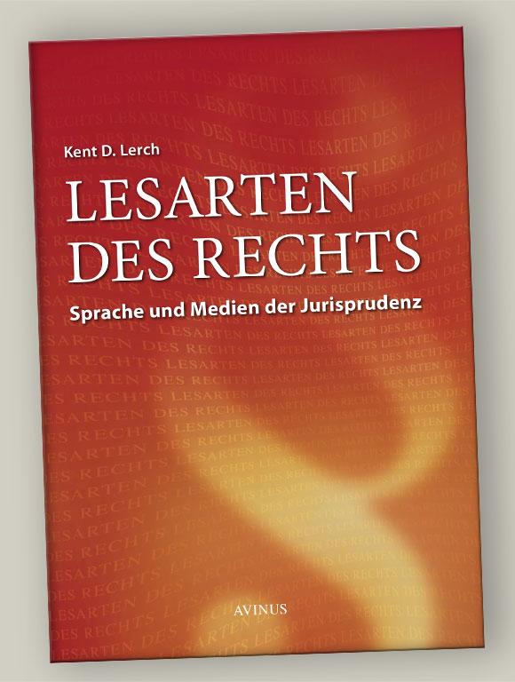 Buchtitel Lesarten des Rechts, Kent D. Lerch